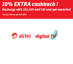 Airtel DTH Recharge for Rs. 310, 410 & 510 at 10% Cashback
